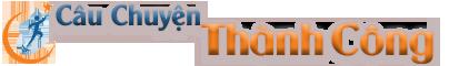 Câu Chuyện Thành Công – Bí Quyết Thành Công – Doanh Nhân Thành Công